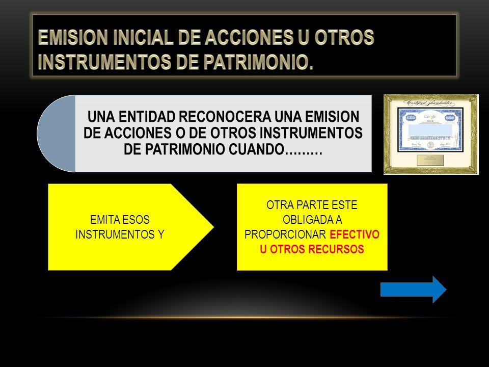 EMISION INICIAL DE ACCIONES U OTROS INSTRUMENTOS DE PATRIMONIO.