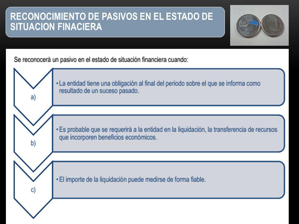RECONOCIMIENTO DE PASIVOS EN EL ESTADO DE SITUACION FINACIERA