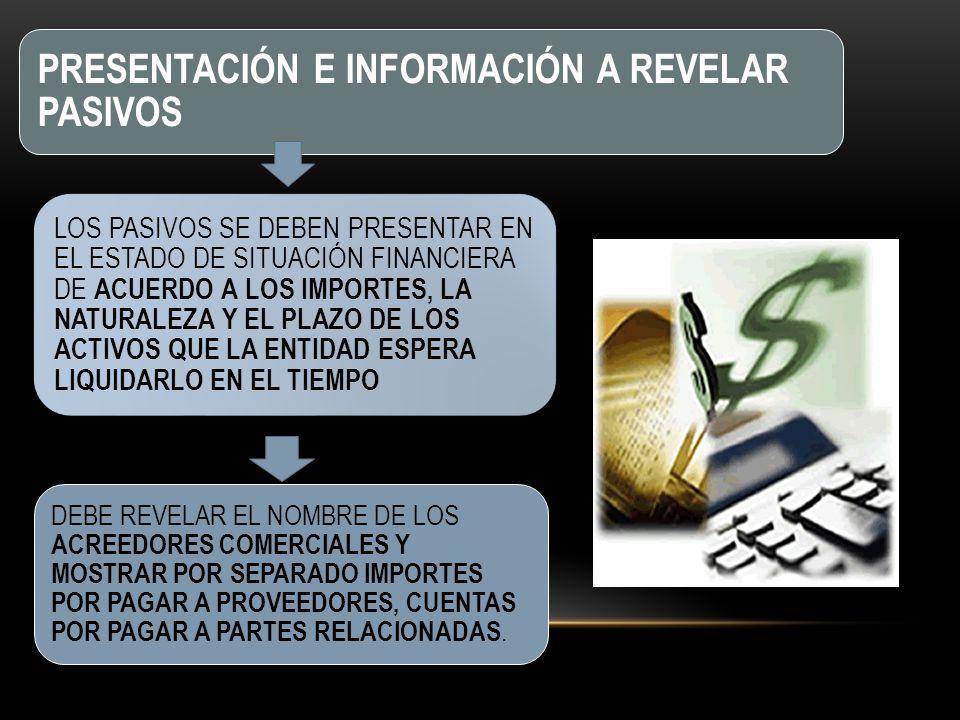 PRESENTACIÓN E INFORMACIÓN A REVELAR PASIVOS