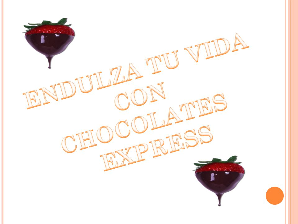 ENDULZA TU VIDA CON CHOCOLATES EXPRESS