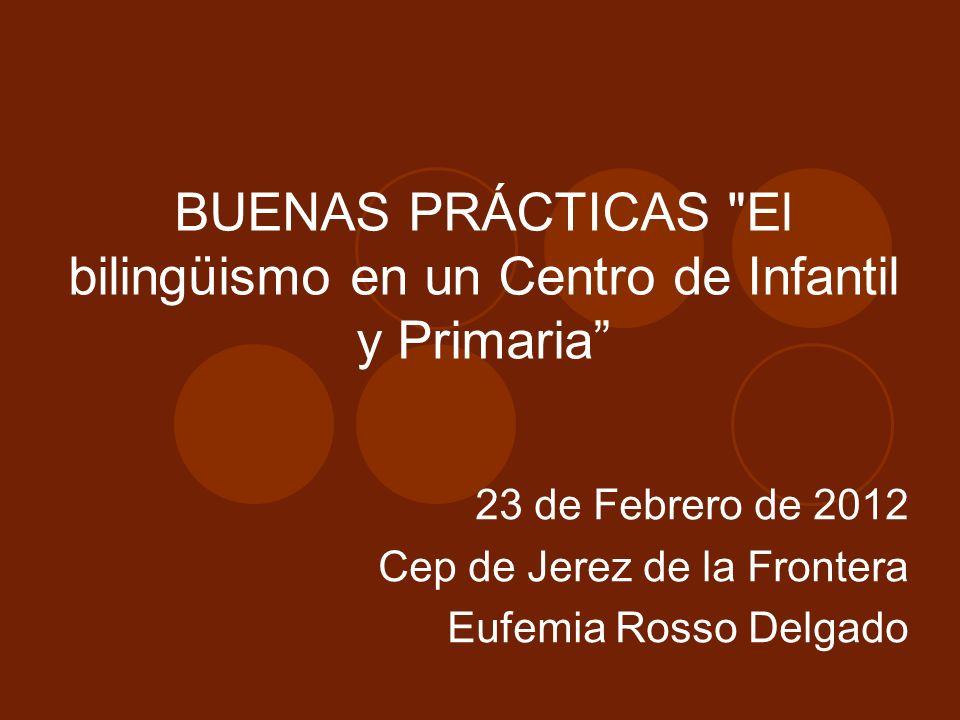 BUENAS PRÁCTICAS El bilingüismo en un Centro de Infantil y Primaria