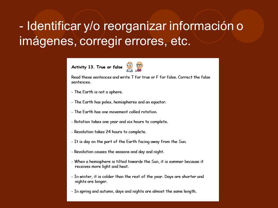 Identificar y/o reorganizar información o imágenes, corregir errores, etc.