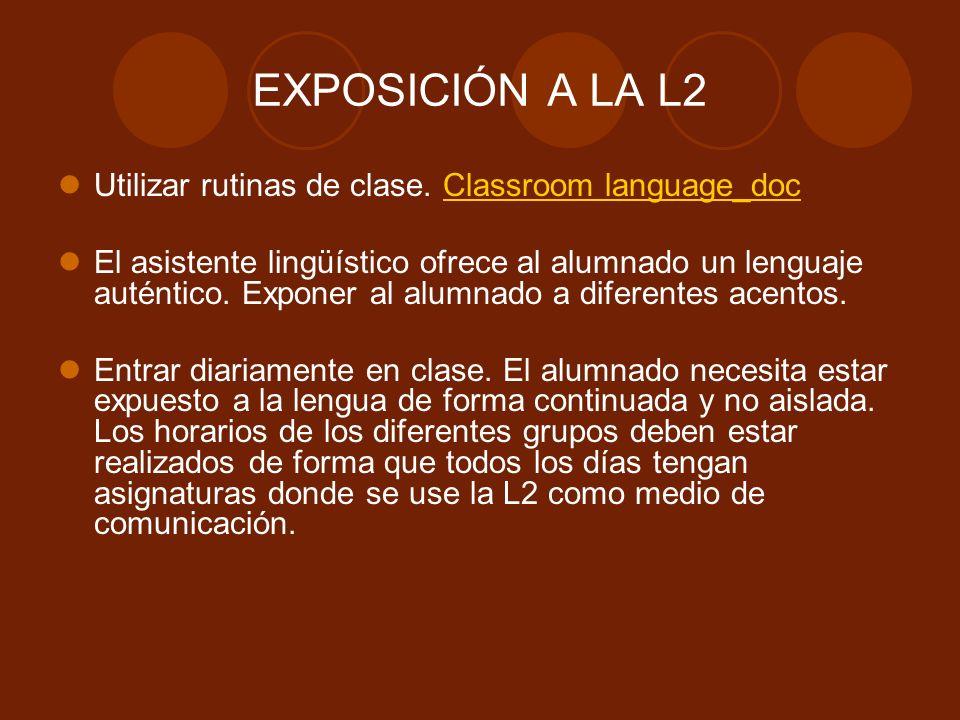 EXPOSICIÓN A LA L2 Utilizar rutinas de clase. Classroom language_doc