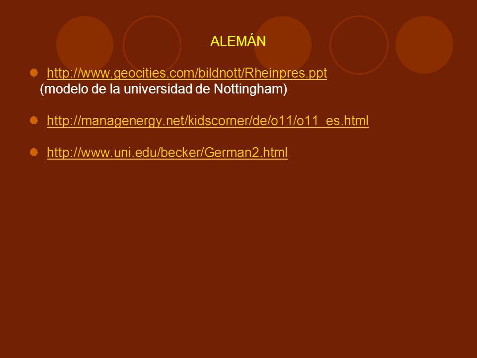 ALEMÁNhttp://www.geocities.com/bildnott/Rheinpres.ppt. (modelo de la universidad de Nottingham) http://managenergy.net/kidscorner/de/o11/o11_es.html.