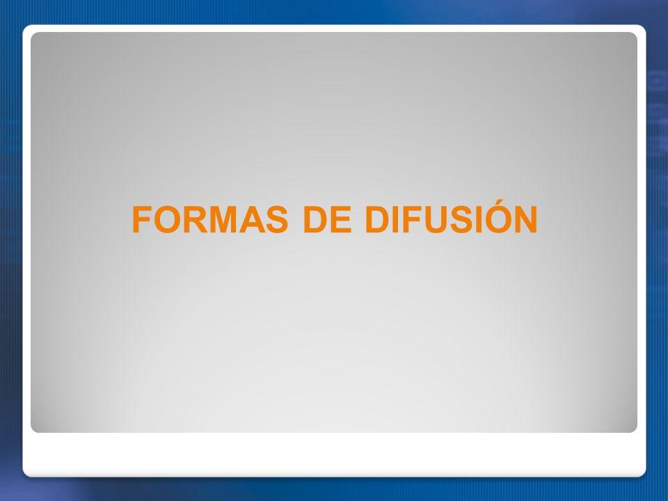 FORMAS DE DIFUSIÓN