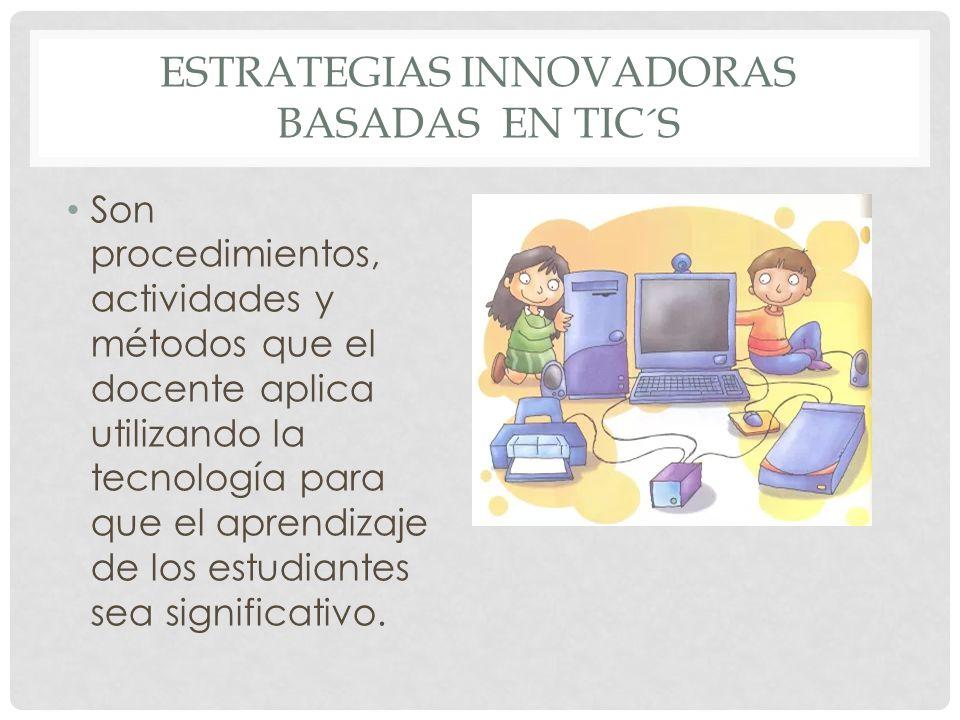 Estrategias Innovadoras basadas en TIC´s
