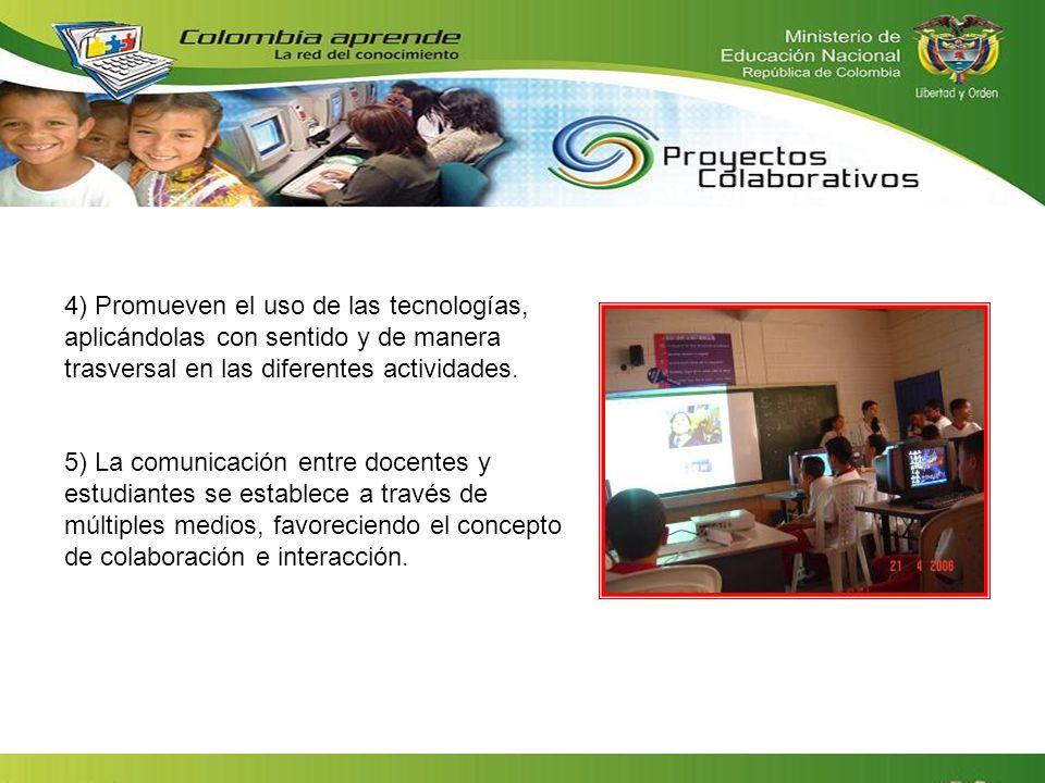 4) Promueven el uso de las tecnologías, aplicándolas con sentido y de manera trasversal en las diferentes actividades.