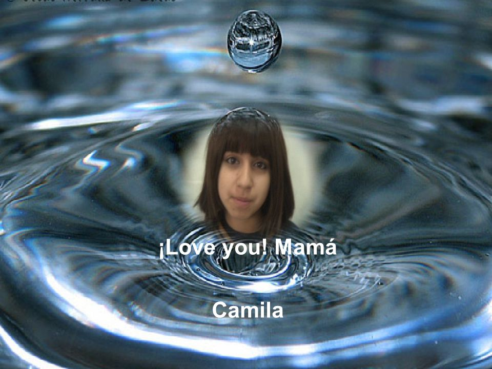 ¡Love you! Mamá Camila