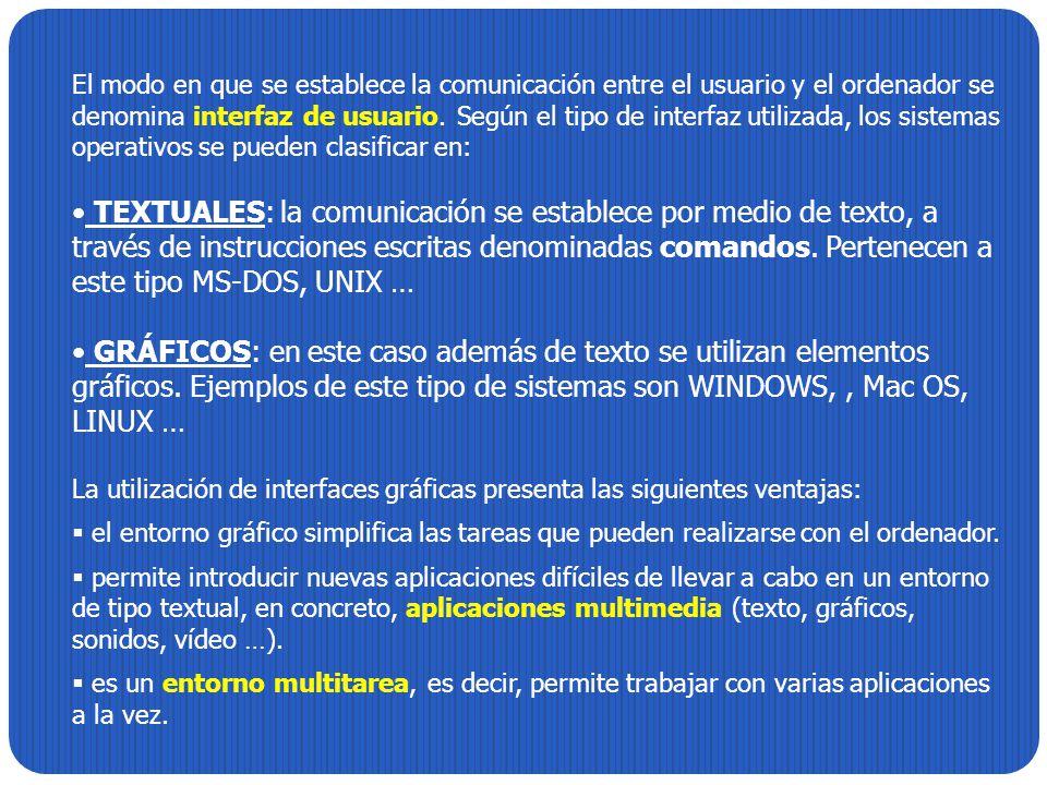 El modo en que se establece la comunicación entre el usuario y el ordenador se denomina interfaz de usuario. Según el tipo de interfaz utilizada, los sistemas operativos se pueden clasificar en: