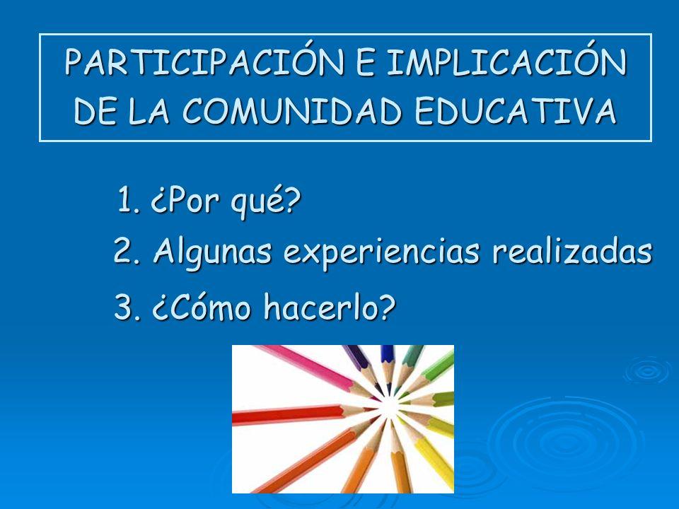 PARTICIPACIÓN E IMPLICACIÓN DE LA COMUNIDAD EDUCATIVA