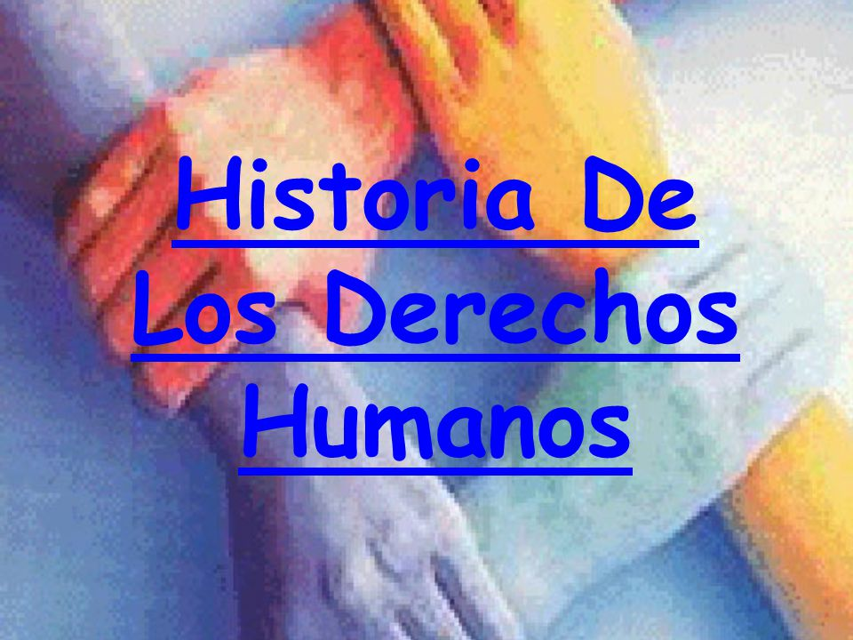 Historia De Los Derechos Humanos