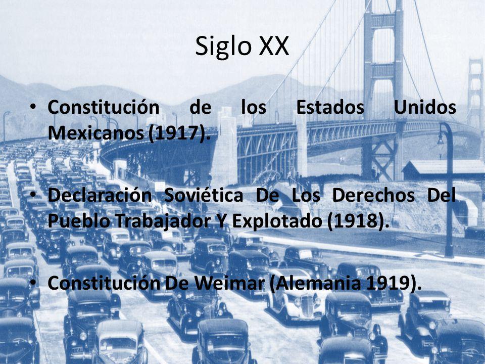 Siglo XX Constitución de los Estados Unidos Mexicanos (1917).