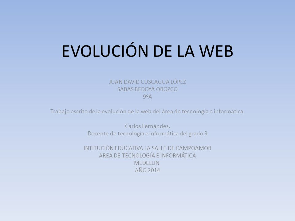 EVOLUCIÓN DE LA WEB JUAN DAVID CUSCAGUA LÓPEZ SABAS BEDOYA OROZCO 9ºA