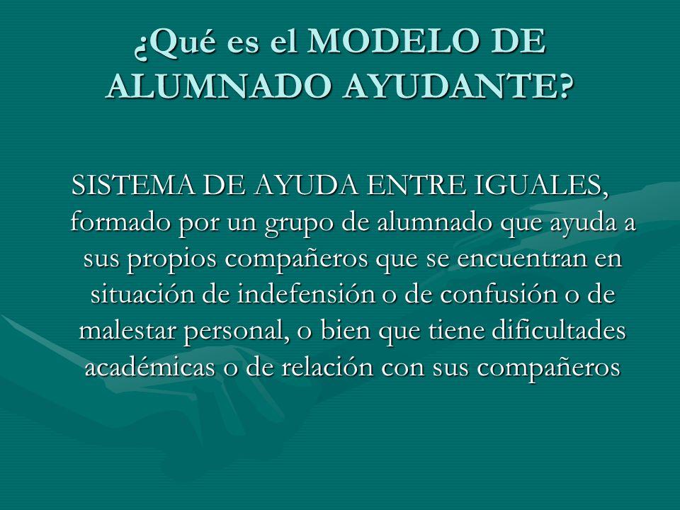 ¿Qué es el MODELO DE ALUMNADO AYUDANTE