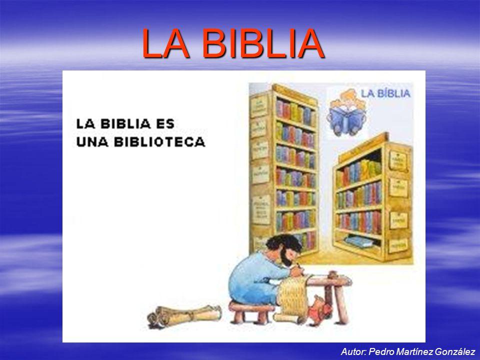 LA BIBLIA Autor: Pedro Martínez González
