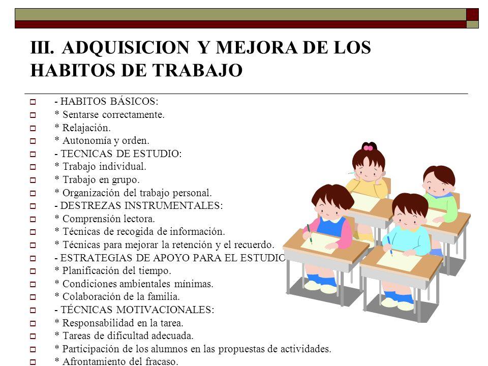 III. ADQUISICION Y MEJORA DE LOS HABITOS DE TRABAJO