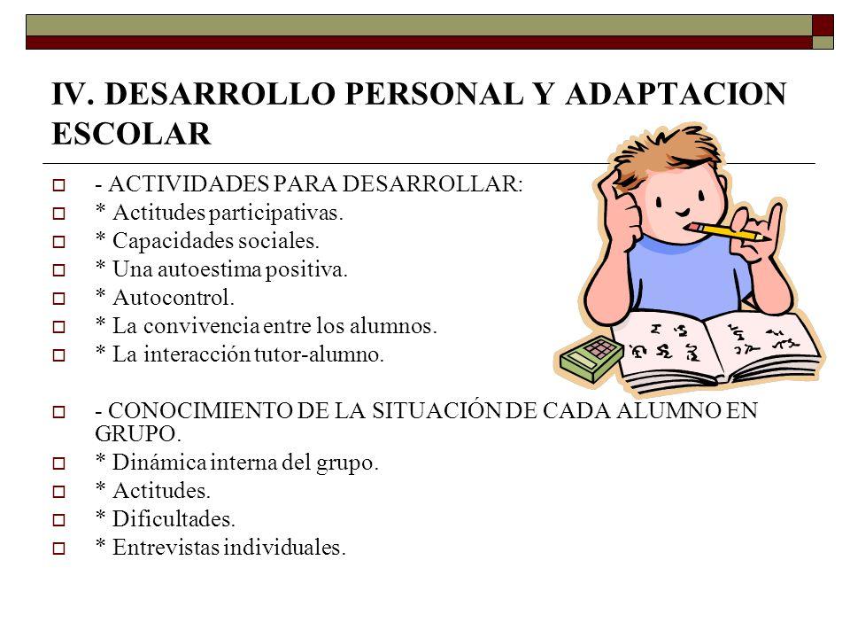 IV. DESARROLLO PERSONAL Y ADAPTACION ESCOLAR
