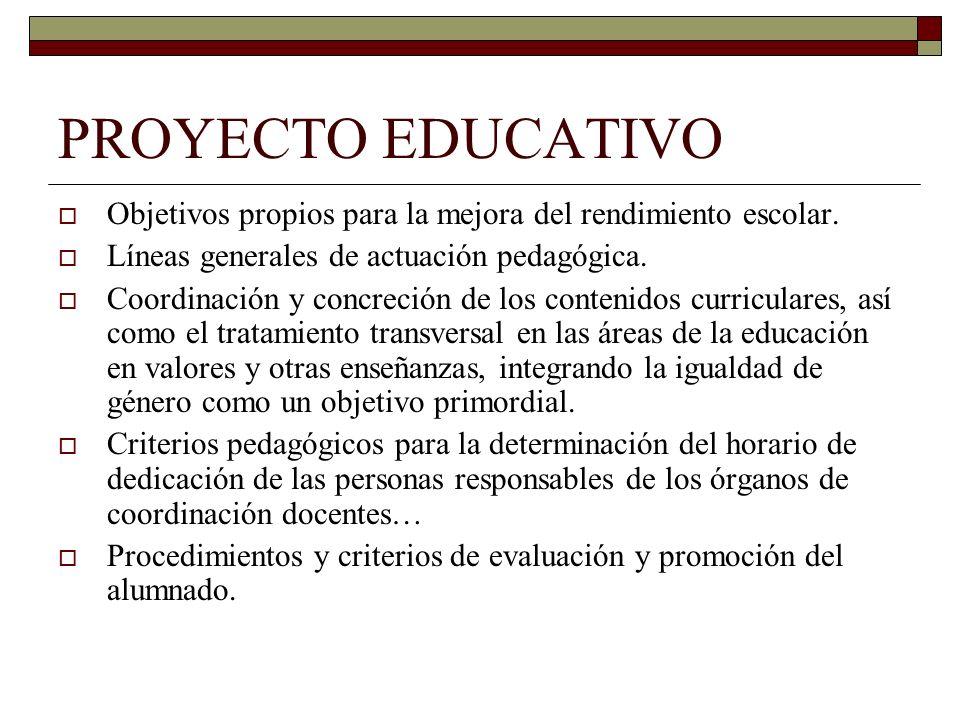 PROYECTO EDUCATIVO Objetivos propios para la mejora del rendimiento escolar. Líneas generales de actuación pedagógica.