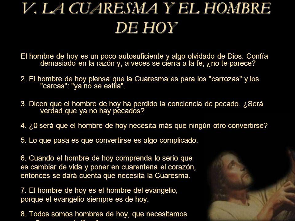 V. LA CUARESMA Y EL HOMBRE DE HOY