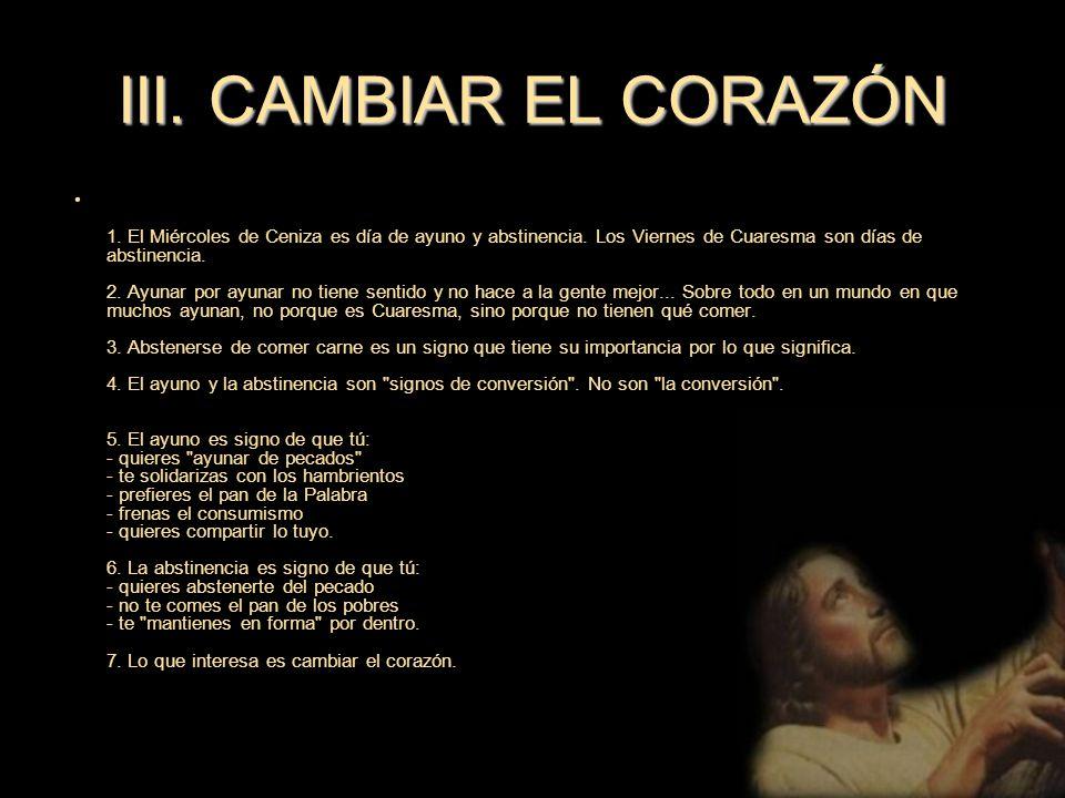 III. CAMBIAR EL CORAZÓN