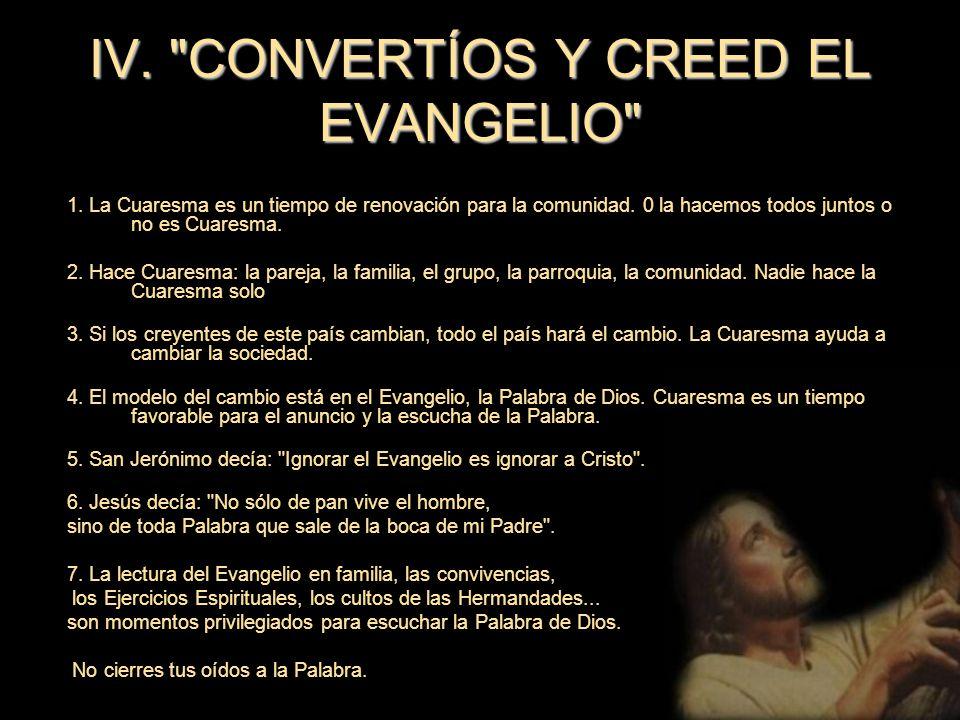 IV. CONVERTÍOS Y CREED EL EVANGELIO