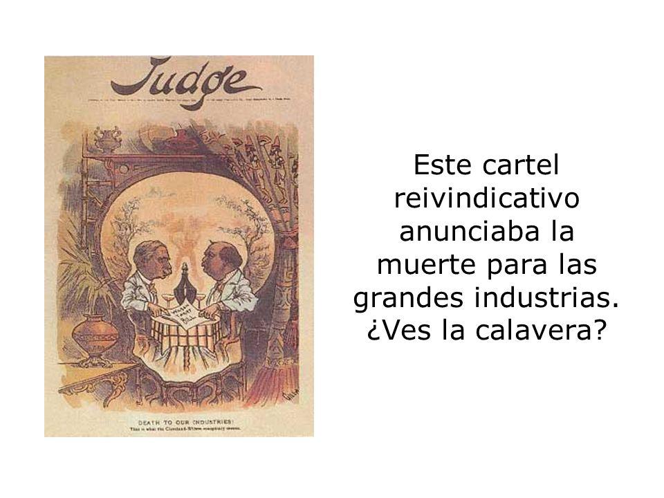 Este cartel reivindicativo anunciaba la muerte para las grandes industrias. ¿Ves la calavera