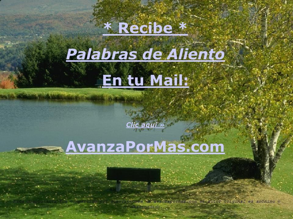 * Recibe * Palabras de Aliento En tu Mail: AvanzaPorMas.com