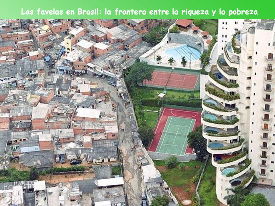 Las favelas en Brasil: la frontera entre la riqueza y la pobreza