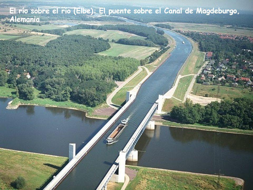 El río sobre el río (Elbe): El puente sobre el Canal de Magdeburgo,