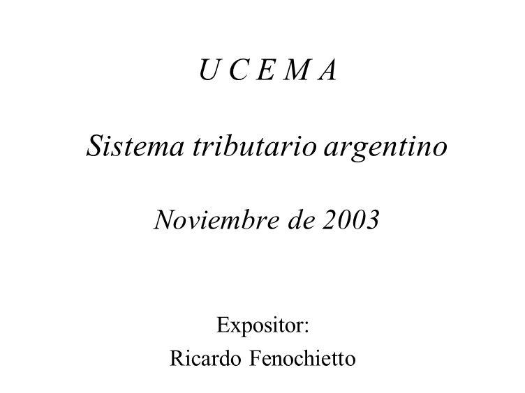 U C E M A Sistema tributario argentino Noviembre de 2003