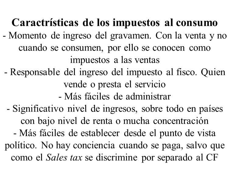Caractrísticas de los impuestos al consumo - Momento de ingreso del gravamen.