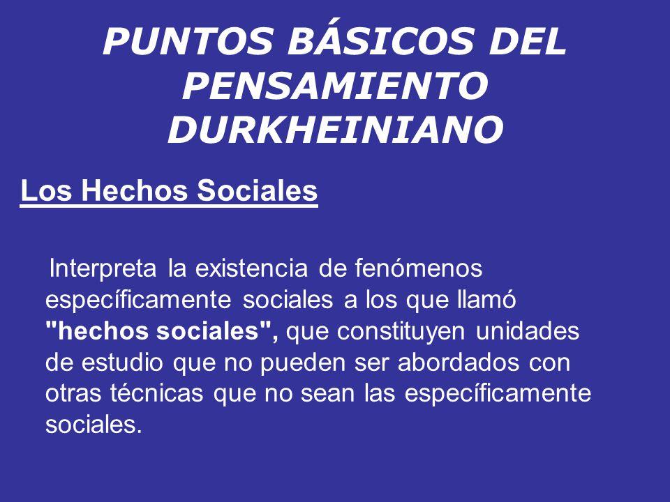PUNTOS BÁSICOS DEL PENSAMIENTO DURKHEINIANO