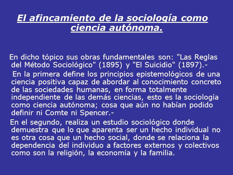 El afincamiento de la sociología como ciencia autónoma.