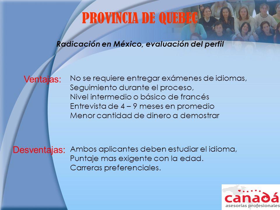 Radicación en México, evaluación del perfil