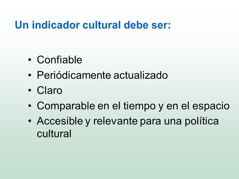 Un indicador cultural debe ser: