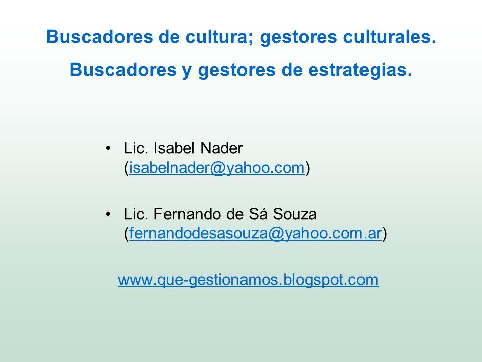 Buscadores de cultura; gestores culturales