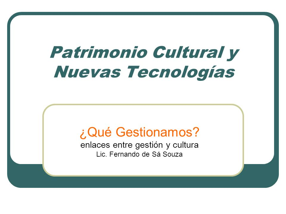 Patrimonio Cultural y Nuevas Tecnologías