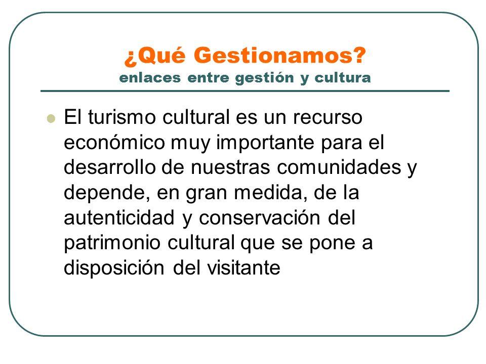 ¿Qué Gestionamos enlaces entre gestión y cultura