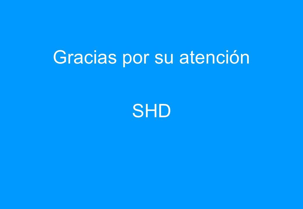 Gracias por su atención SHD