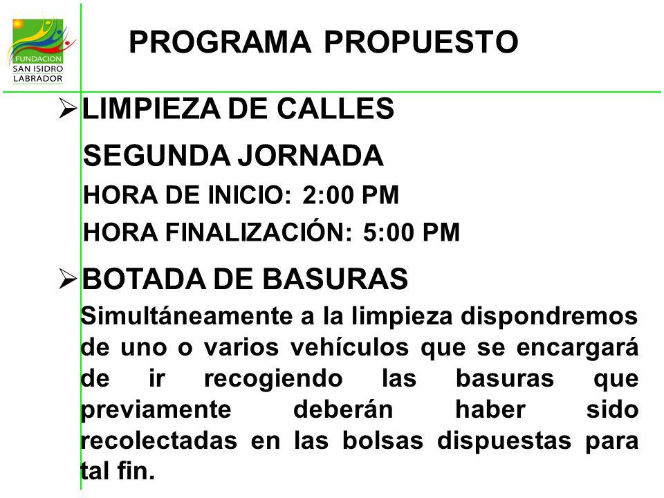 PROGRAMA PROPUESTO LIMPIEZA DE CALLES SEGUNDA JORNADA