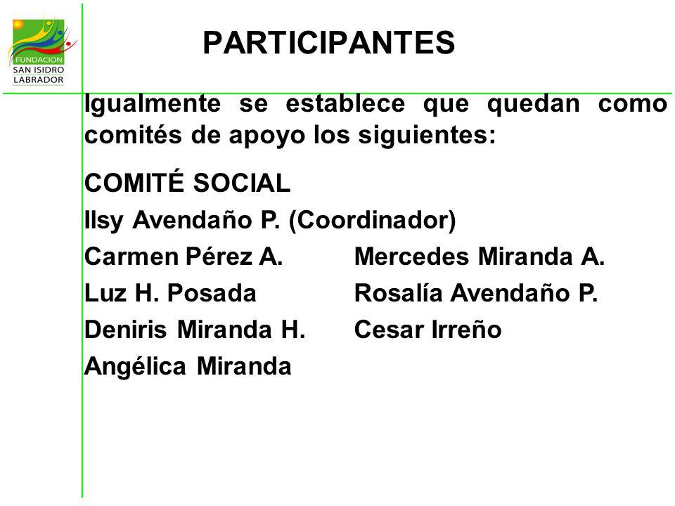 PARTICIPANTES Igualmente se establece que quedan como comités de apoyo los siguientes: COMITÉ SOCIAL.