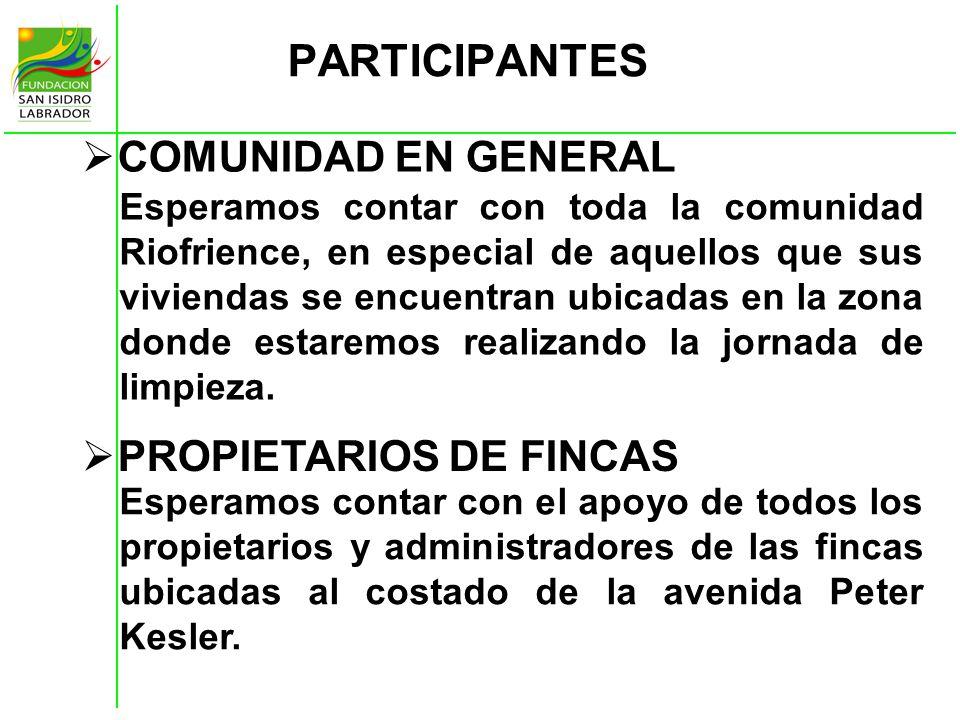 PARTICIPANTES COMUNIDAD EN GENERAL PROPIETARIOS DE FINCAS