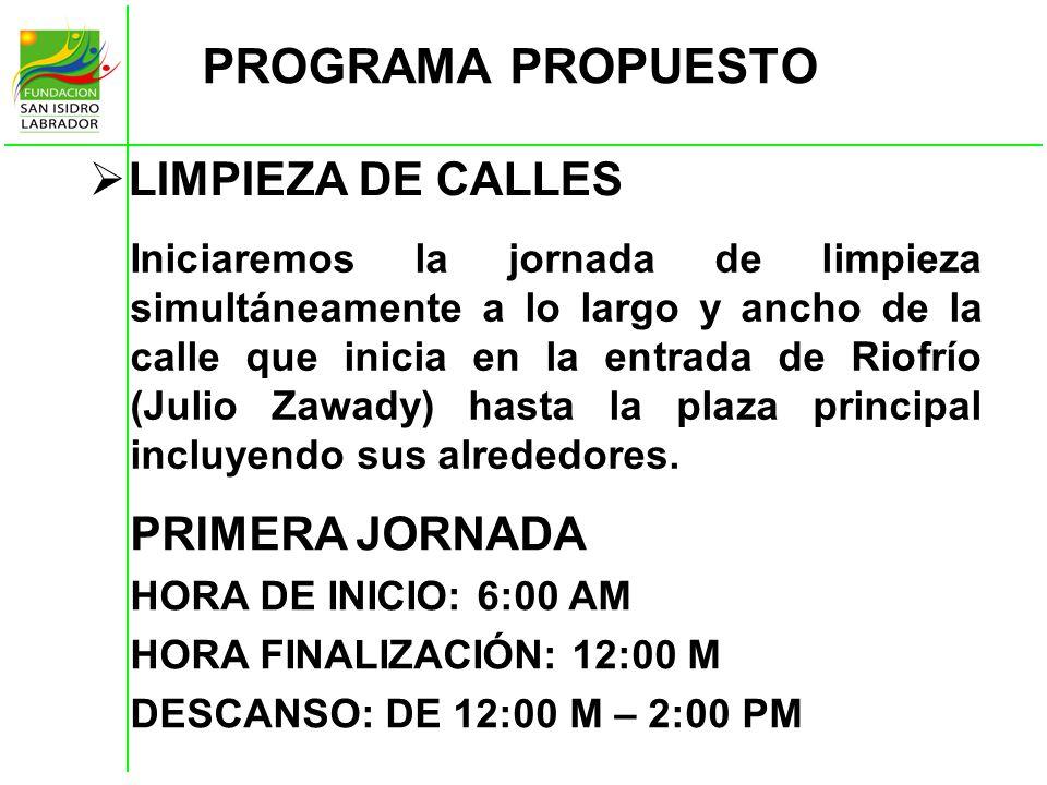 PROGRAMA PROPUESTO LIMPIEZA DE CALLES PRIMERA JORNADA