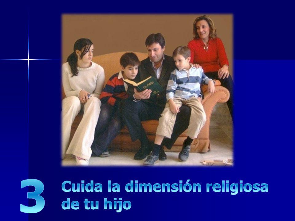 3 Cuida la dimensión religiosa de tu hijo