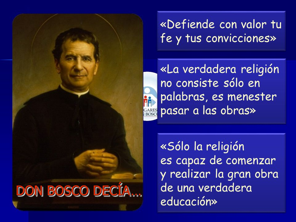 DON BOSCO DECÍA … «Defiende con valor tu fe y tus convicciones»