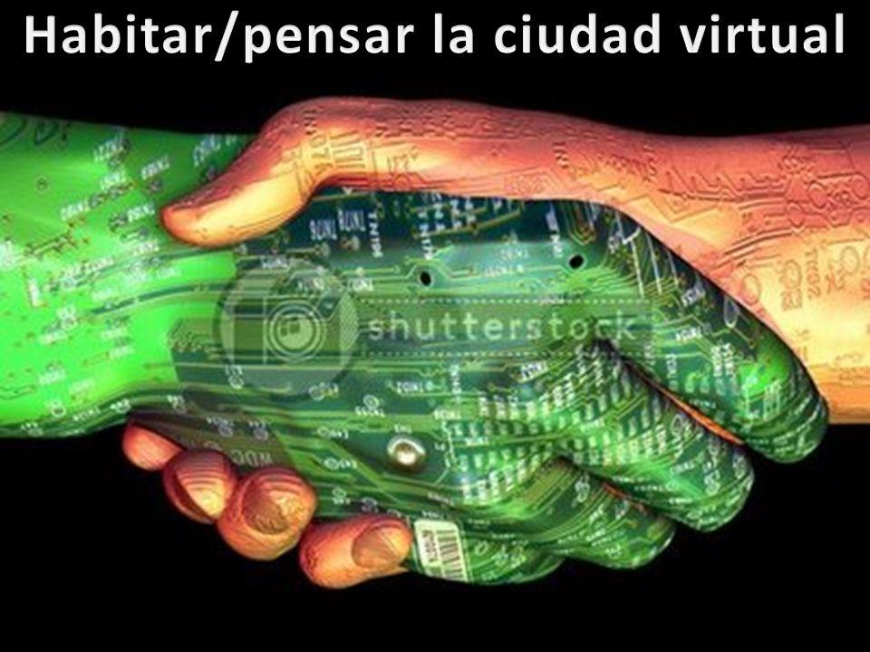 Habitar/pensar la ciudad virtual