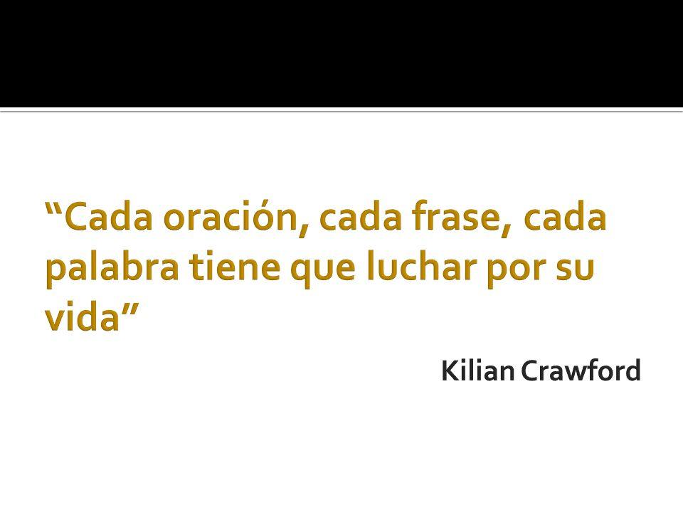 Cada oración, cada frase, cada palabra tiene que luchar por su vida Kilian Crawford