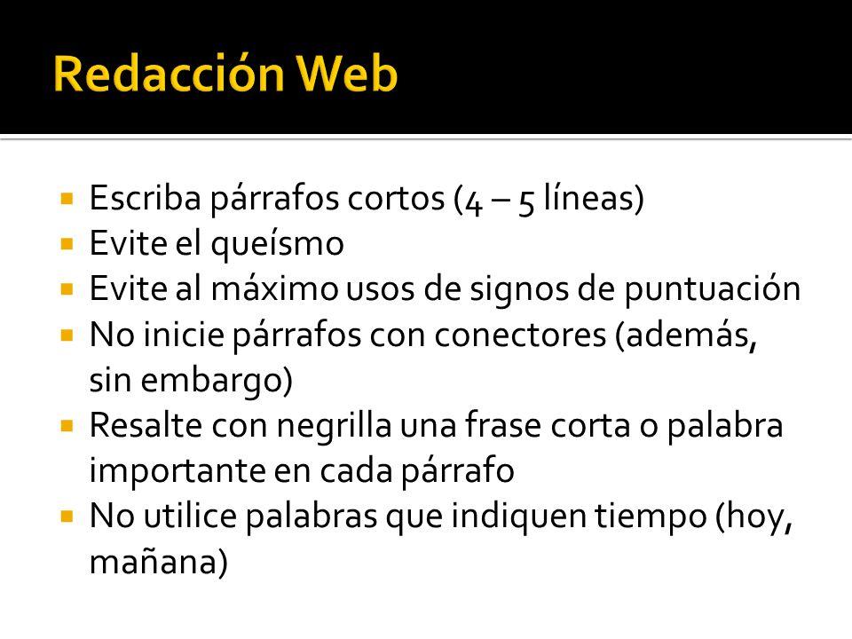 Redacción Web Escriba párrafos cortos (4 – 5 líneas) Evite el queísmo