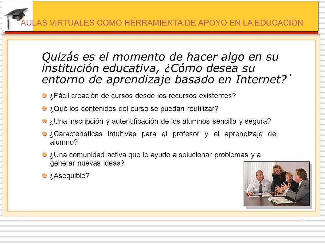 Quizás es el momento de hacer algo en su institución educativa, ¿Cómo desea su entorno de aprendizaje basado en Internet `