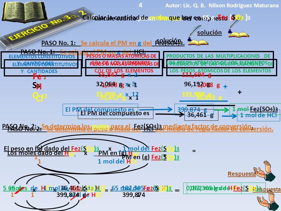 EJERCICIO No. 2 EJERCICIO No. 3 Fe 2 S3 H O 12 Cl + + 4